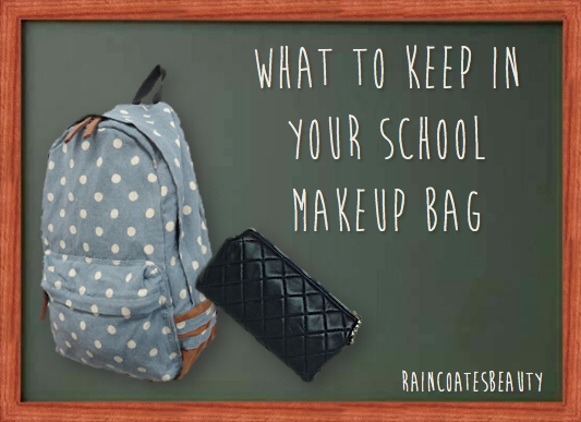 What To Keep In Your School Makeup Bag!