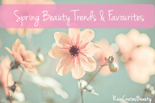 Spring Beauty Trends/Products That I'm Excited For!